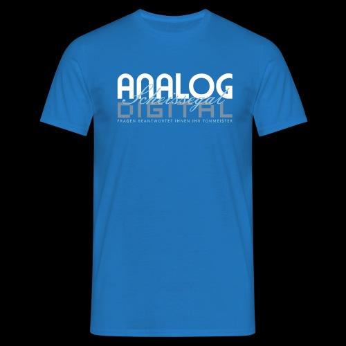ANALOG, DIGITAL, SCHEISSEGAL. - Männer T-Shirt