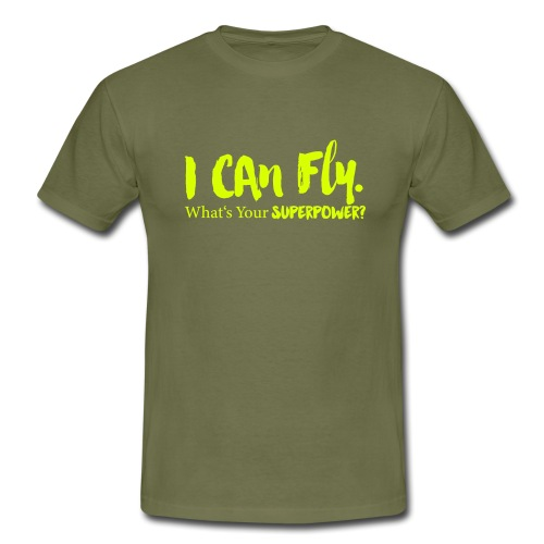 I can fly. Waht's your superpower? - Männer T-Shirt