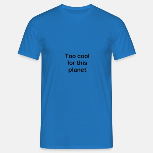 Alien too cool - Männer T-Shirt