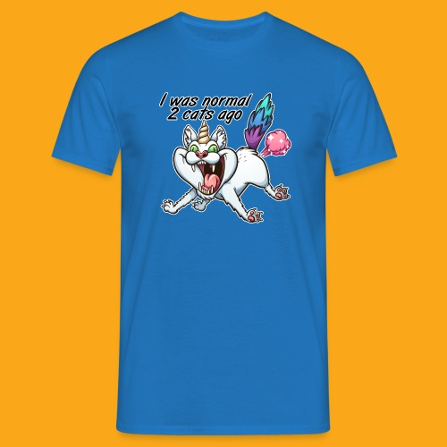 I was normal 2 Cats ago - Männer T-Shirt