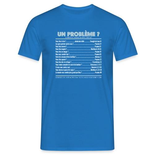 Un probleme ? - T-shirt Homme