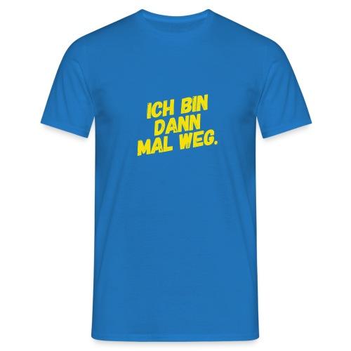 Ich bin dann mal weg! - Männer T-Shirt