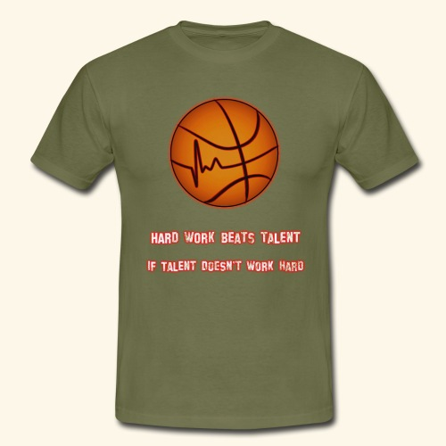 Basketball - HARD WORK BEATS TALENT - Männer T-Shirt