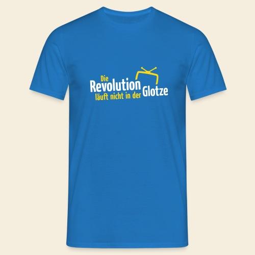 Die Revolution läuft nicht in der Glotze - Männer T-Shirt