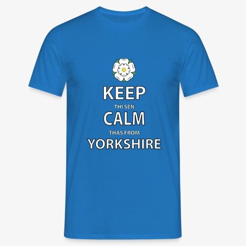 KEEP THI SEN CALM THAS FROM YORKSHIRE - Men's T-Shirt