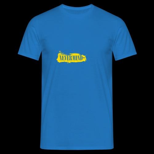 never mind - Mannen T-shirt