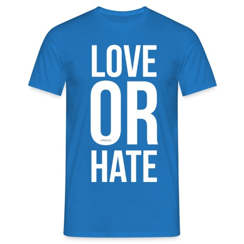 Love or Hate - Männer T-Shirt
