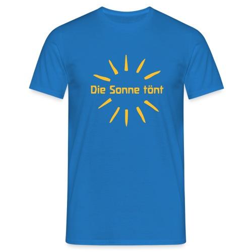 Die Sonne tönt - Männer T-Shirt