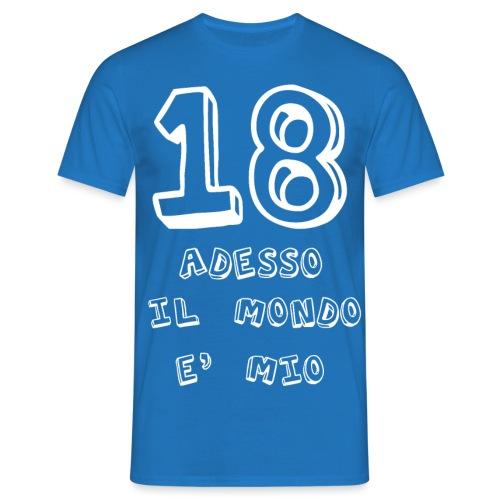 18 adesso il mondo e mio - Maglietta da uomo