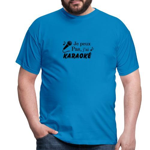 Je peux pas j'ai Karaoké - T-shirt Homme