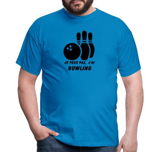 Je peux pas j'ai Bowling - T-shirt Homme