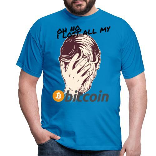 I lost my Bitcoin! BTC - Männer T-Shirt