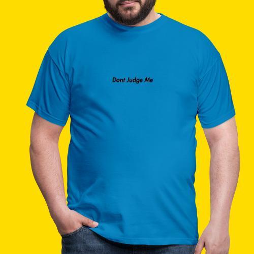Don't Jugde Me - T-shirt Homme