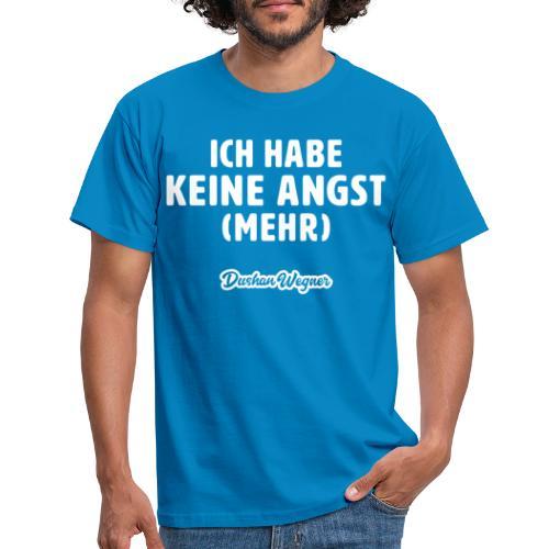 Ich habe keine Angst (mehr) - Männer T-Shirt