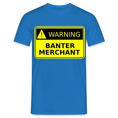 Warning Banter Merchant - Men's T-Shirt