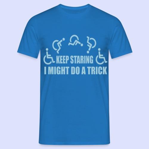 Blijf staren, ik doe misschien een truc - Men's T-Shirt