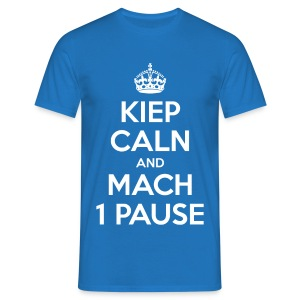 KIEP CALN AND MACH 1 PAUSE - Männer T-Shirt