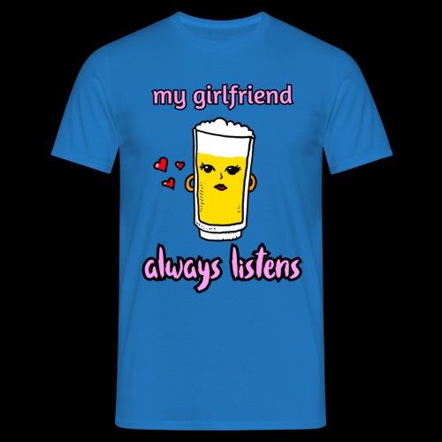 beer chan, my girlfriend always listens. Valentijn - Mannen T-shirt