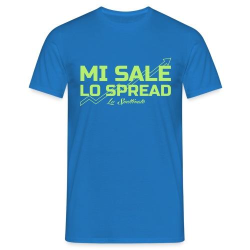 Mi sale lo spread - Maglietta da uomo