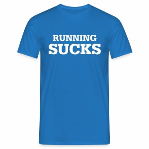 Running Sucks - Männer T-Shirt