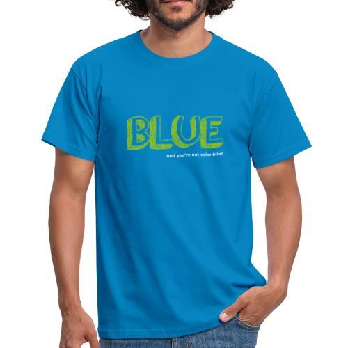 blue - Mannen T-shirt