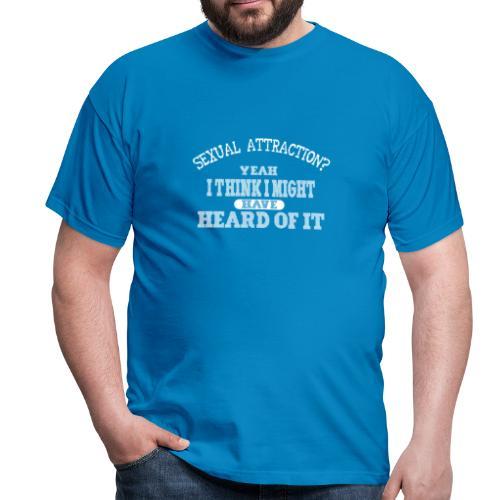 sexual attraction? - Männer T-Shirt