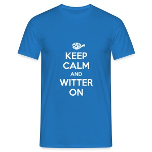 Keep calm and witter on - Männer T-Shirt