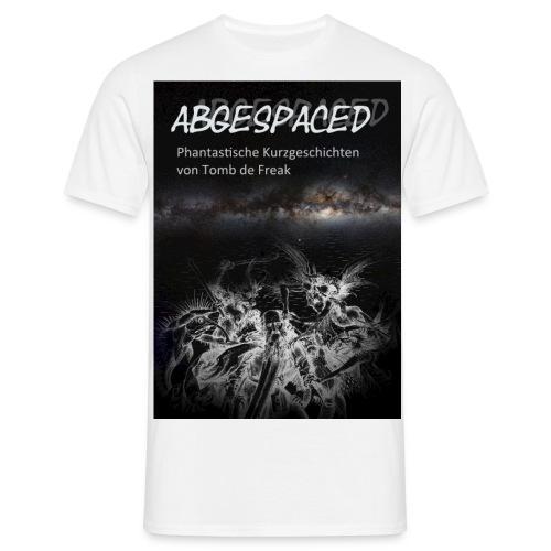 Abgespaced vorn jpg - Männer T-Shirt