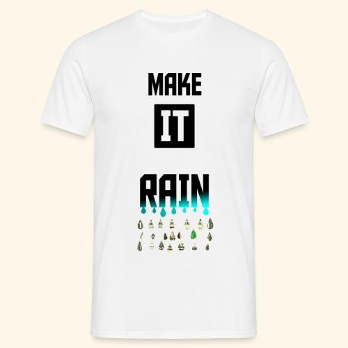 Make It Rain - T-shirt Homme