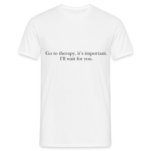 "Harry ""go to therapy"" quote - Men's T-Shirt"