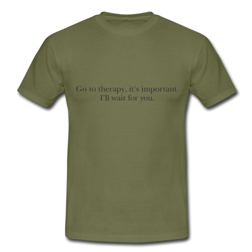 """Harry """"go to therapy"""" quote - Men's T-Shirt"""