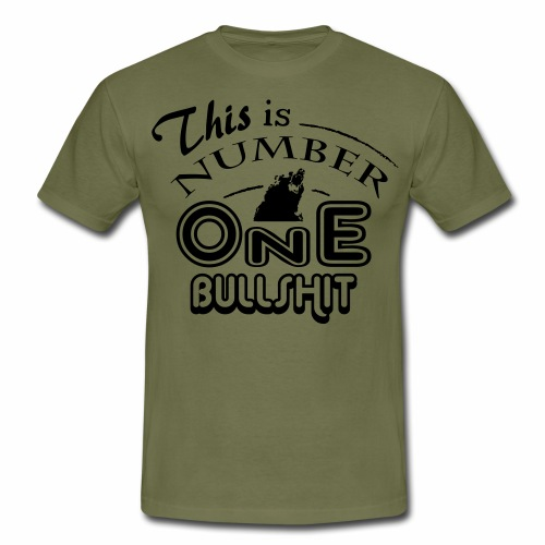 This is number one Bullshit. - Männer T-Shirt