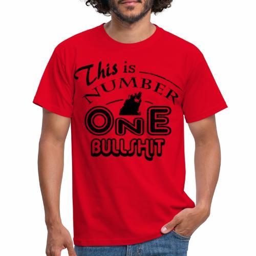This is number one Bullshit. - Männer T-Shirt