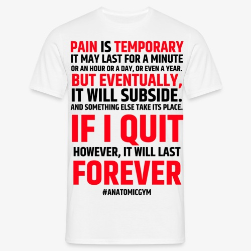 PAIN IS TEMPORARY - T-shirt Homme