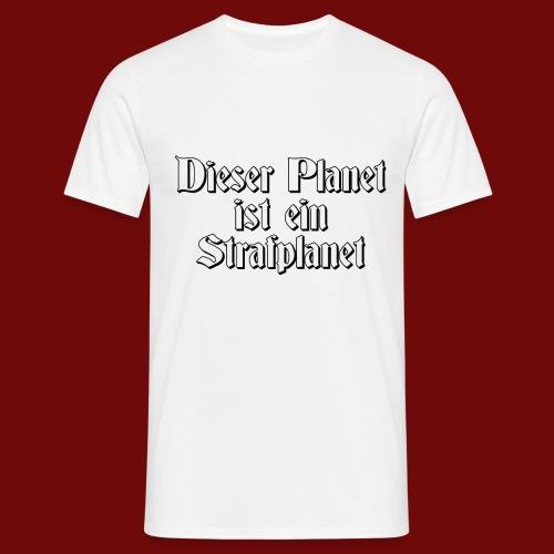 Strafplanet 1 - Männer T-Shirt