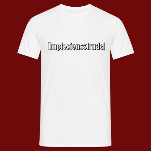 Implosionsstrudel - Männer T-Shirt
