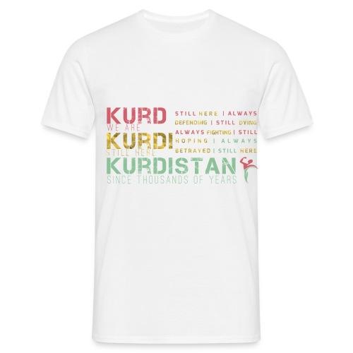 Still Here Kurdistan Kurdistan - Men's T-Shirt
