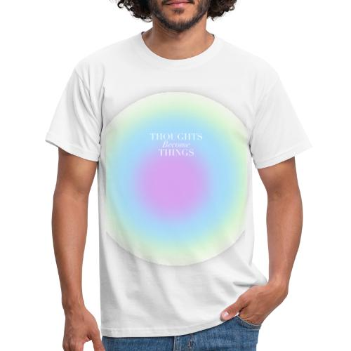 thoughts became things - Camiseta hombre