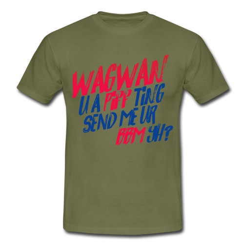 Wagwan PiffTing Send BBM Yh? - Men's T-Shirt