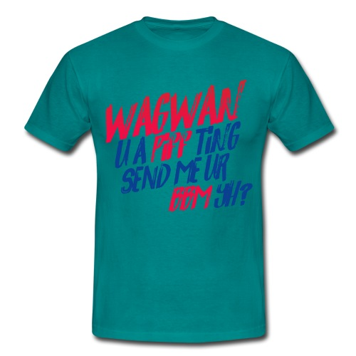Wagwan PiffTing Send BBM Yh? - Men's T-Shirt