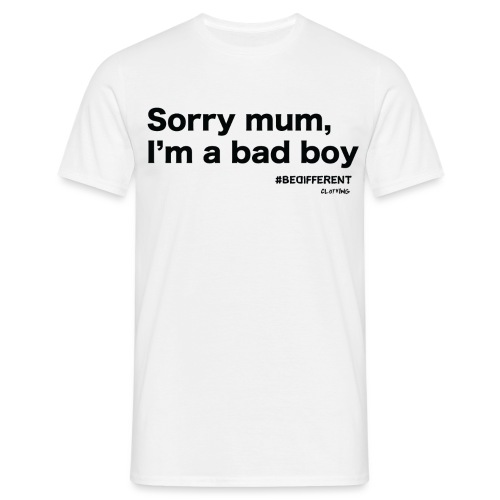 Sorry mum, I'm a BAD BOY. by #BeDifferent Clothing - Maglietta da uomo