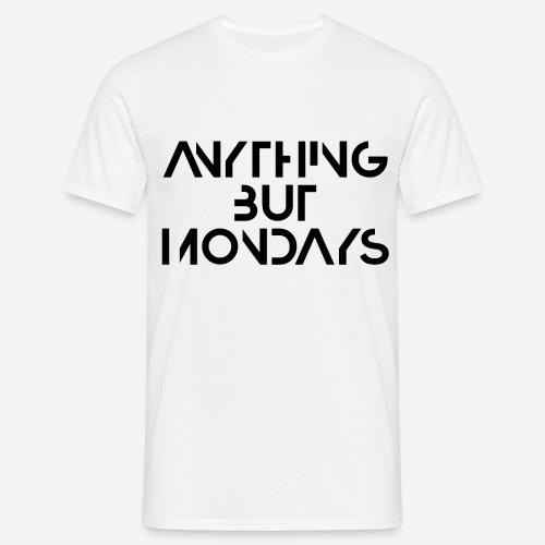 alles andere als montags - Männer T-Shirt