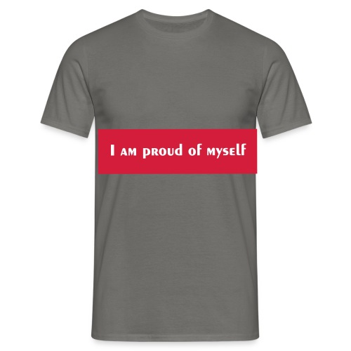 I AM PROUD OF MYSELF - T-shirt Homme