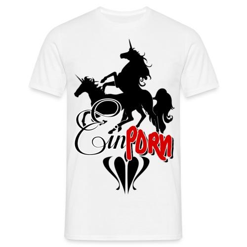 Einporn - Männer T-Shirt