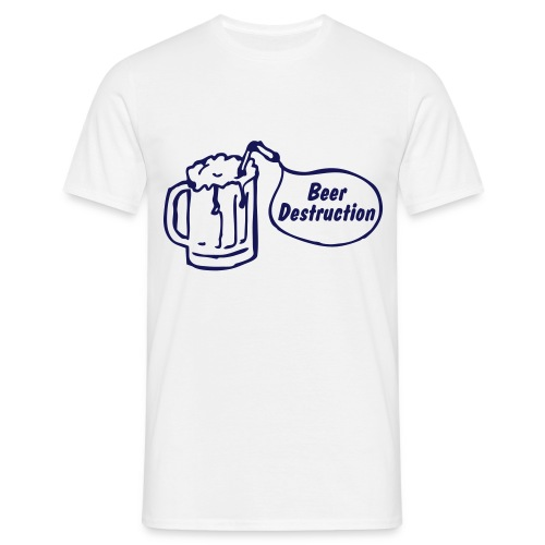 Beer Destruction - Männer T-Shirt