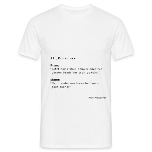 Wiener Alltagspoeten: Anderswo is no schlimmer - Männer T-Shirt