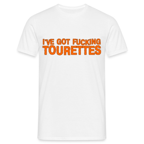 i got tourettes - Men's T-Shirt