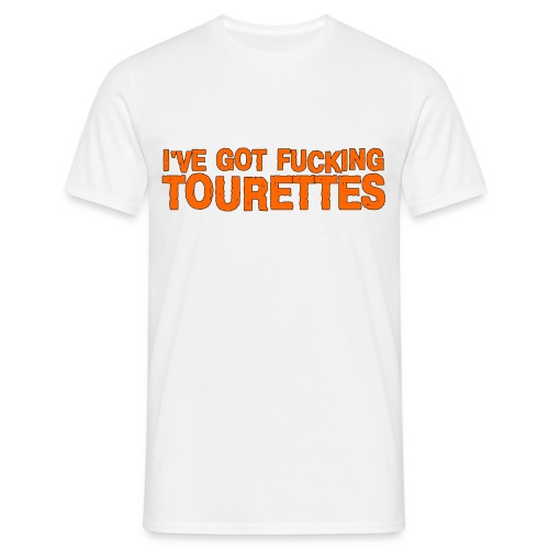 i got tourettes - Men's T-Shirt