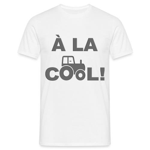 À la cool agricole ! - T-shirt Homme