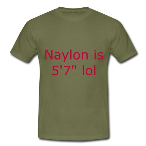Naylon is 5'7 lol - Men's T-Shirt